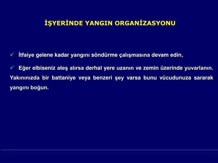 İŞYERİNDE YANGIN ORGANİZASYONU
