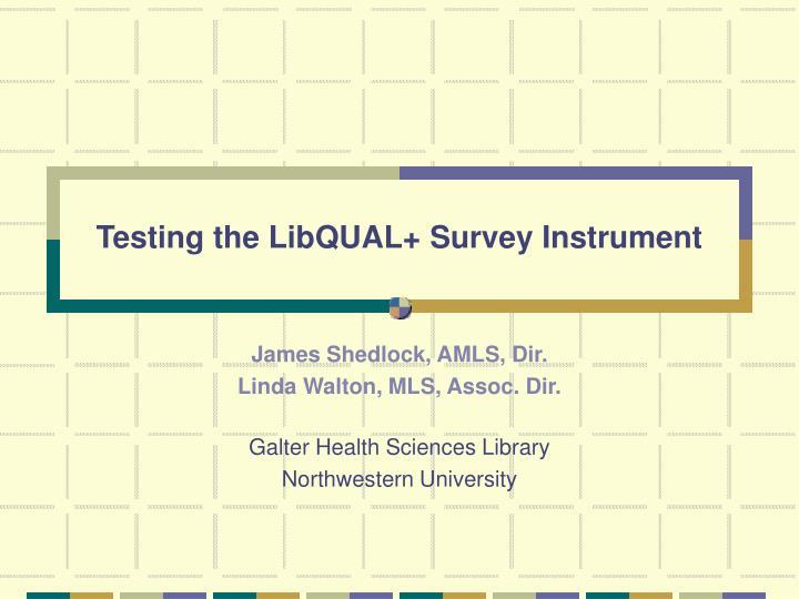 testing the libqual survey instrument n.