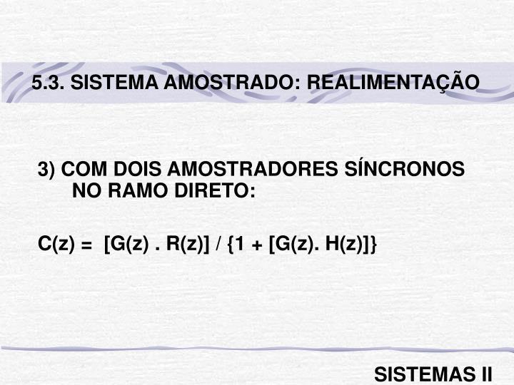 5.3. SISTEMA AMOSTRADO: REALIMENTAÇÃO