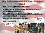 15 saddam hussein is convicted hanged 2006