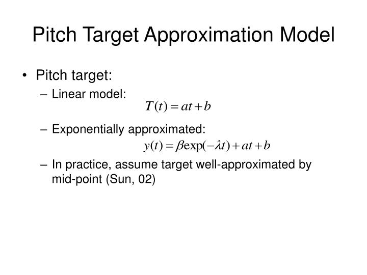 Pitch Target Approximation Model