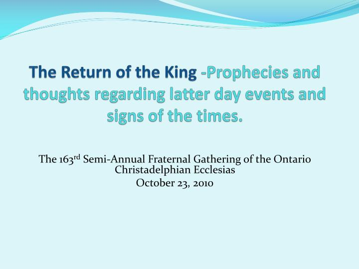 the return of the king prophecies and thoughts regarding latter day events and signs of the times n.