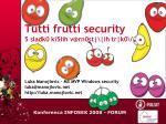 tutti frutti security 5 sladk0 ki5lih v@rn0st ih tr k0