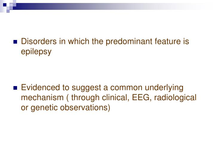 Disorders in which the predominant feature is epilepsy
