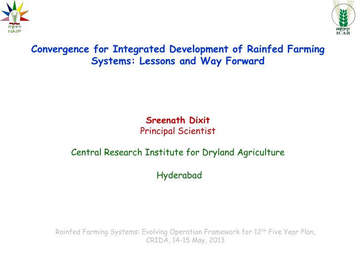 Convergence for Integrated Development of Rainfed Farming Systems: Lessons and Way Forward