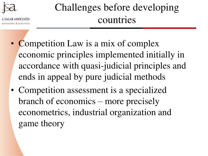 Competition Law is a mix of complex economic principles implemented initially in accordance with quasi-judicial principles and ends in appeal by pure judicial methods