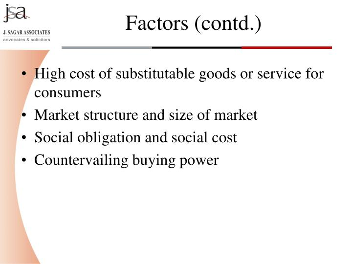 High cost of substitutable goods or service for consumers