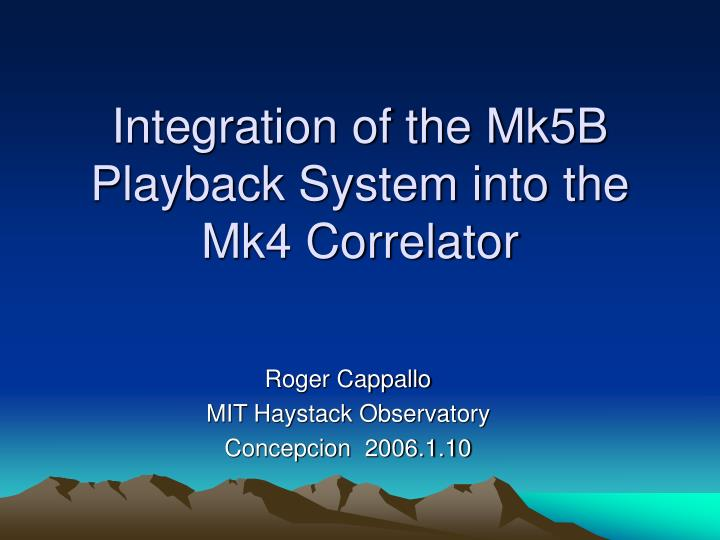 integration of the mk5b playback system into the mk4 correlator n.