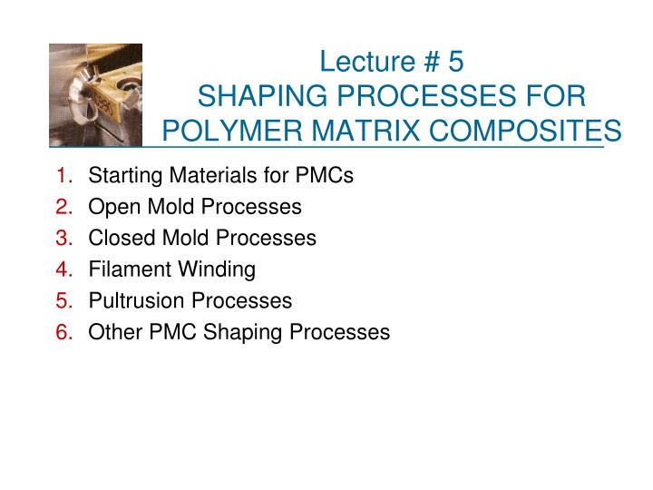 lecture 5 shaping processes for polymer matrix composites n.