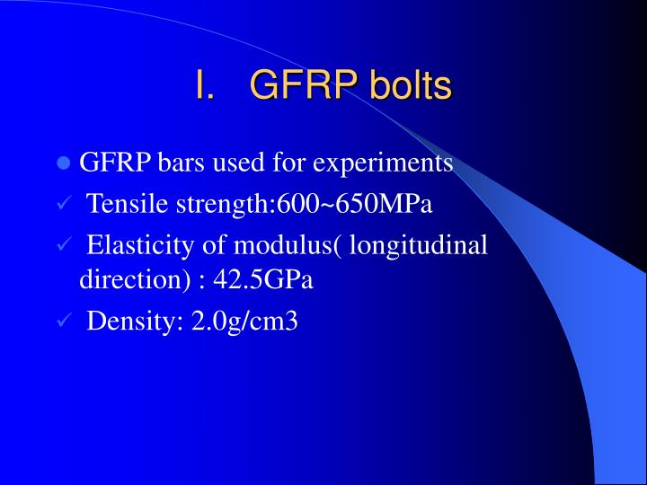I.   GFRP bolts