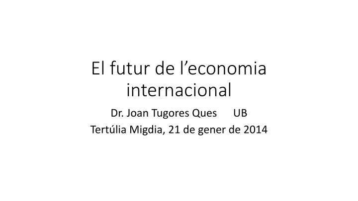 el futur de l economia internacional