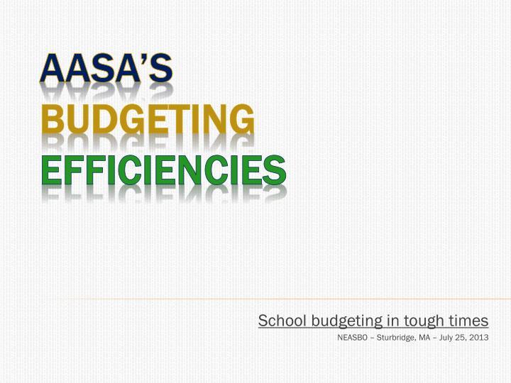 school budgeting in tough times neasbo sturbridge ma july 25 2013 n.