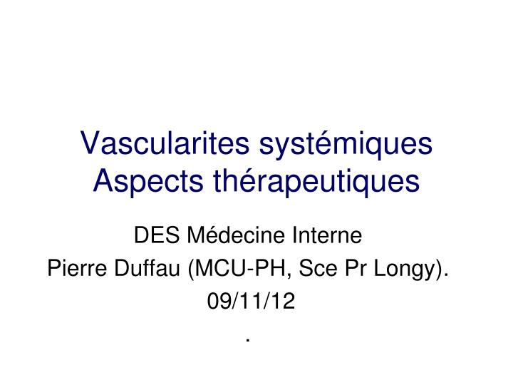Vascularites syst miques aspects th rapeutiques