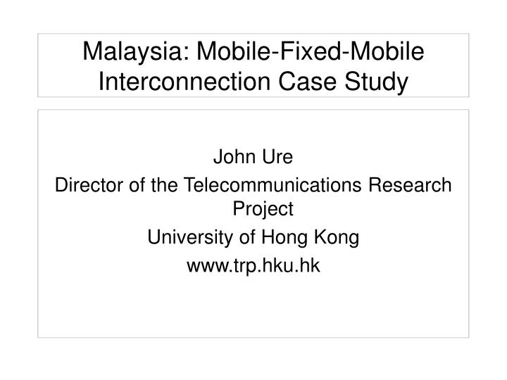 Malaysia mobile fixed mobile interconnection case study