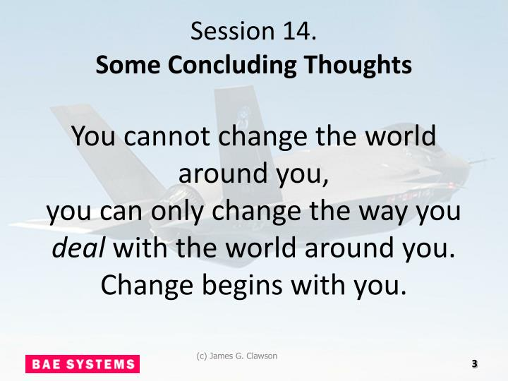 Session 14 some concluding thoughts