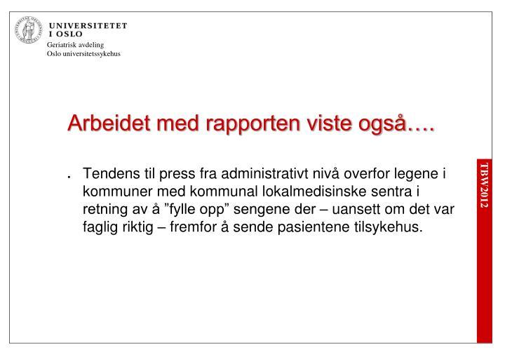 Arbeidet med rapporten viste også….
