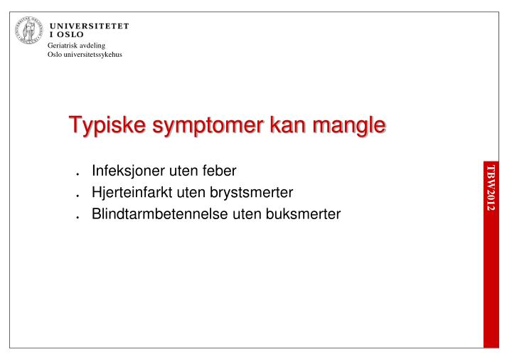 Typiske symptomer kan mangle