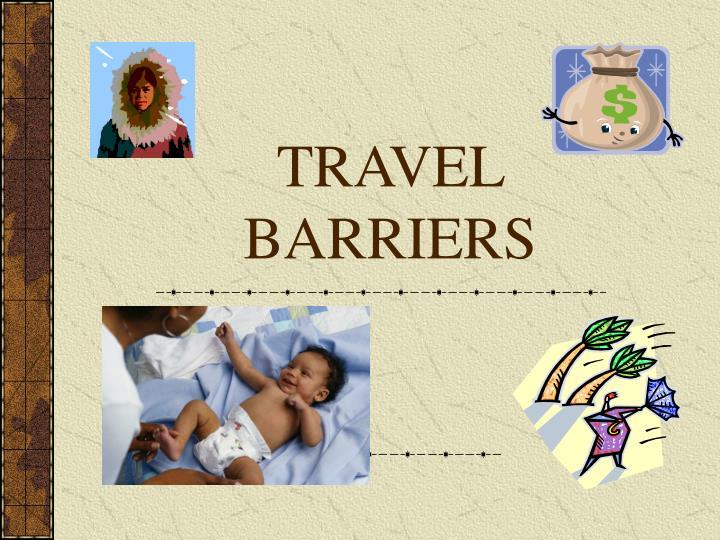 travel barriers n.