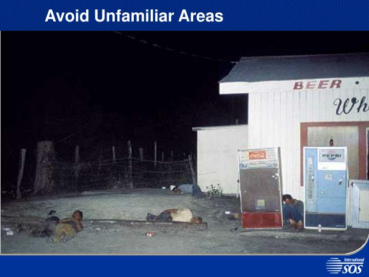 Avoid Unfamiliar Areas