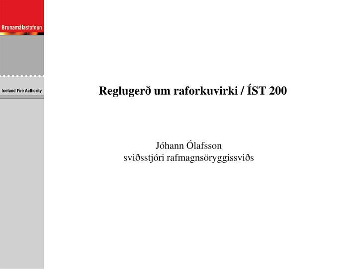 Reglugerð um raforkuvirki / ÍST 200