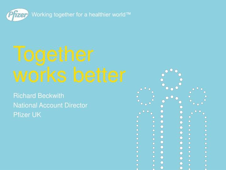 together works better n.