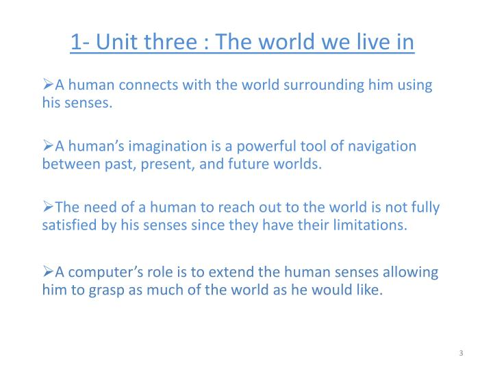 1 unit three the world we live in