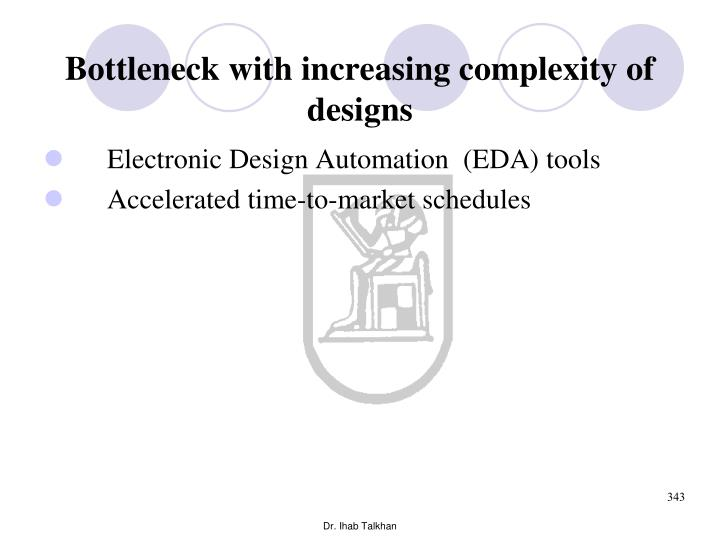 Bottleneck with increasing complexity of designs