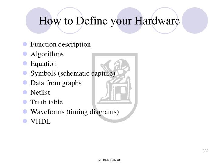 How to Define your Hardware