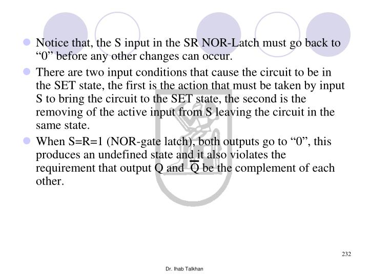 """Notice that, the S input in the SR NOR-Latch must go back to """"0"""" before any other changes can occur."""