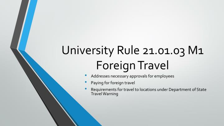university rule 21 01 03 m1 foreign travel n.