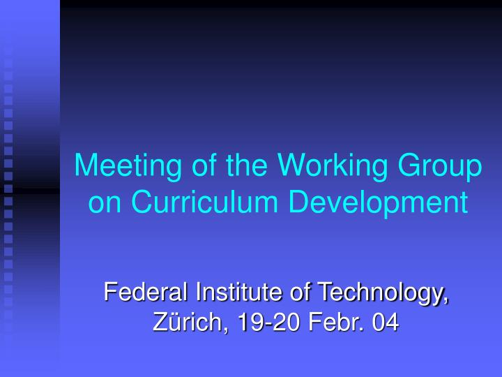 meeting of the working group on curriculum development n.