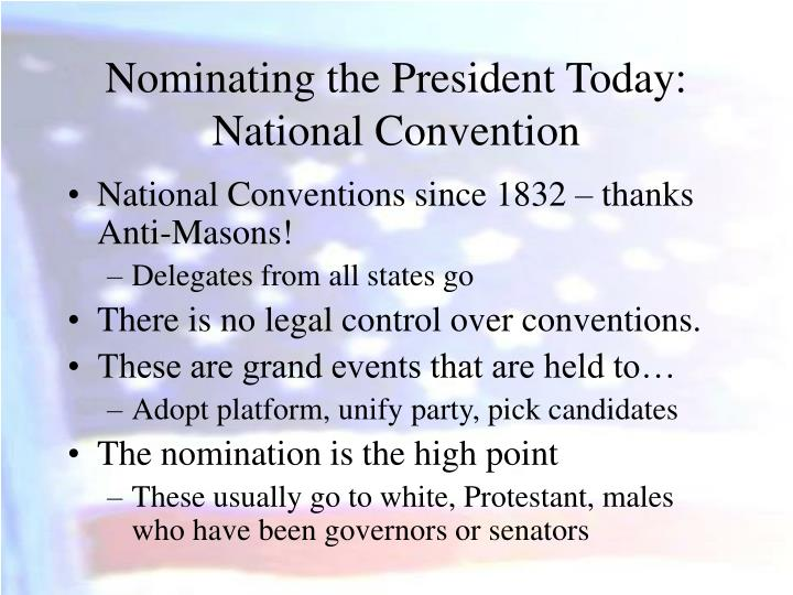Nominating the President Today: National Convention