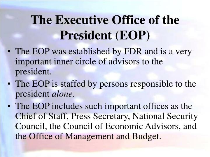 The Executive Office of the President (EOP)