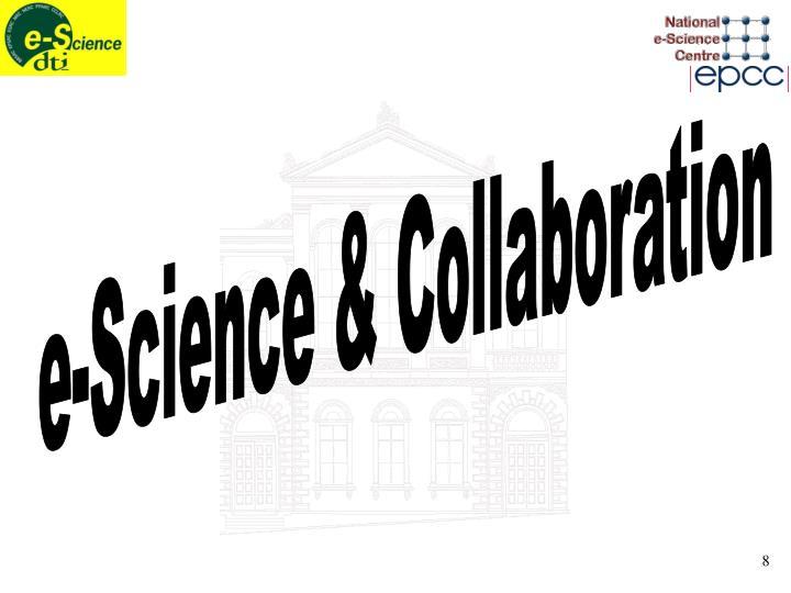 e-Science & Collaboration