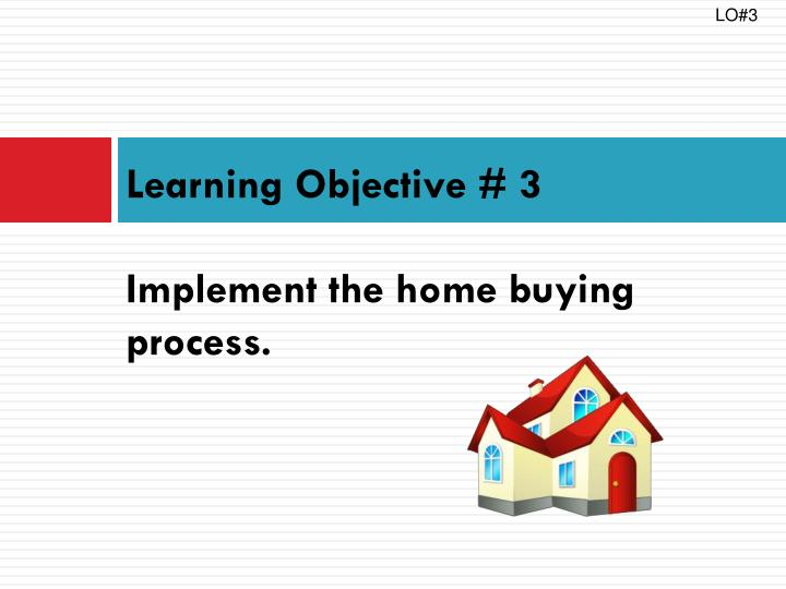 learning objective 3 implement the home buying process n.