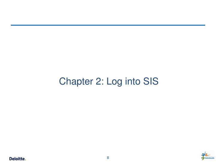 Chapter 2: Log into SIS