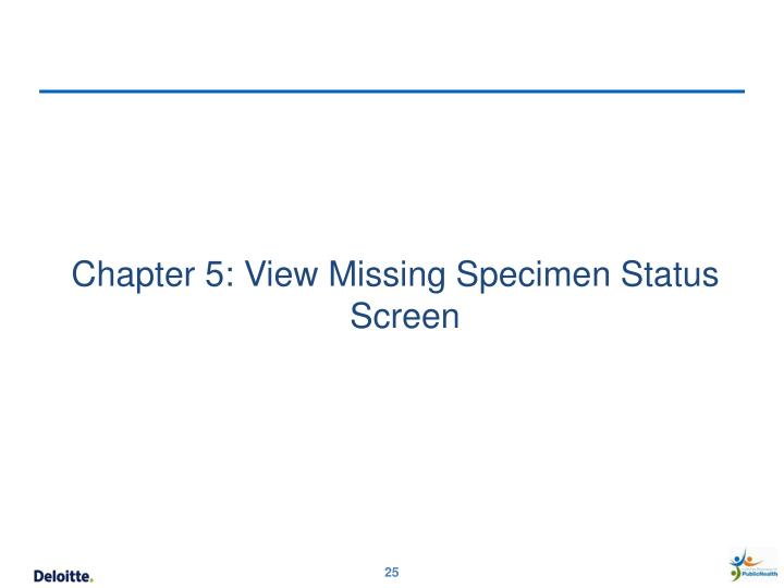 Chapter 5: View Missing Specimen Status Screen