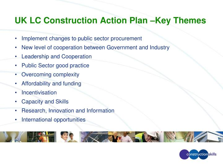 UK LC Construction Action Plan –Key Themes