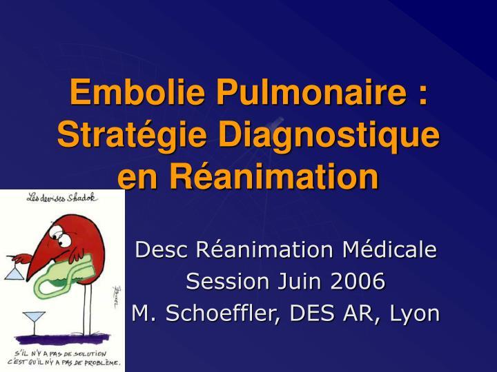 embolie pulmonaire strat gie diagnostique en r animation n.