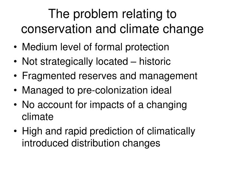 The problem relating to conservation and climate change