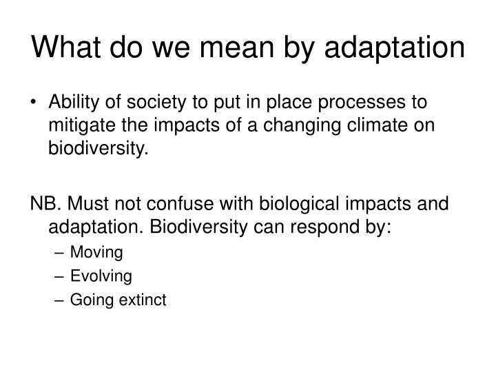 What do we mean by adaptation