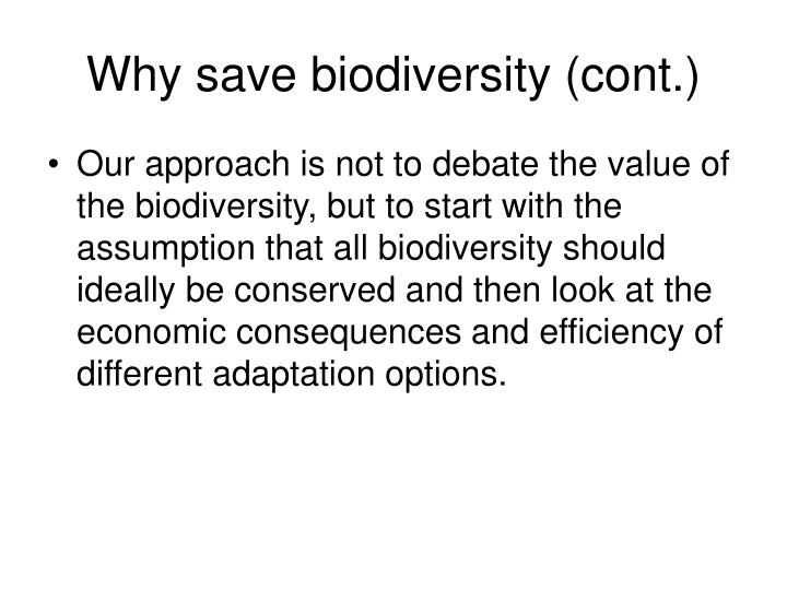 Why save biodiversity (cont.)