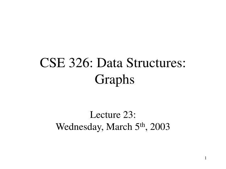 cse 326 data structures graphs n.