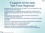il supporto fornito dalla task force regionale