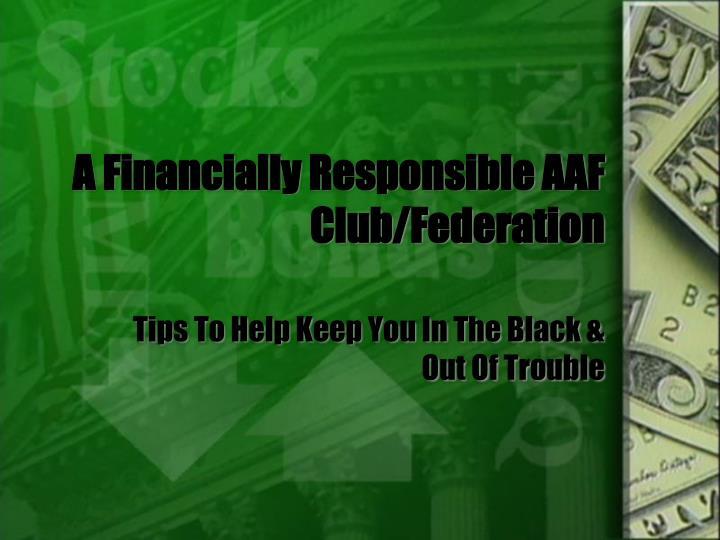 A financially responsible aaf club federation