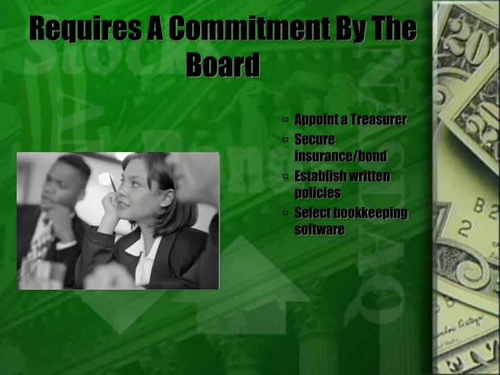 Requires A Commitment By The Board