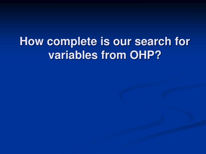 How complete is our search for variables from OHP?