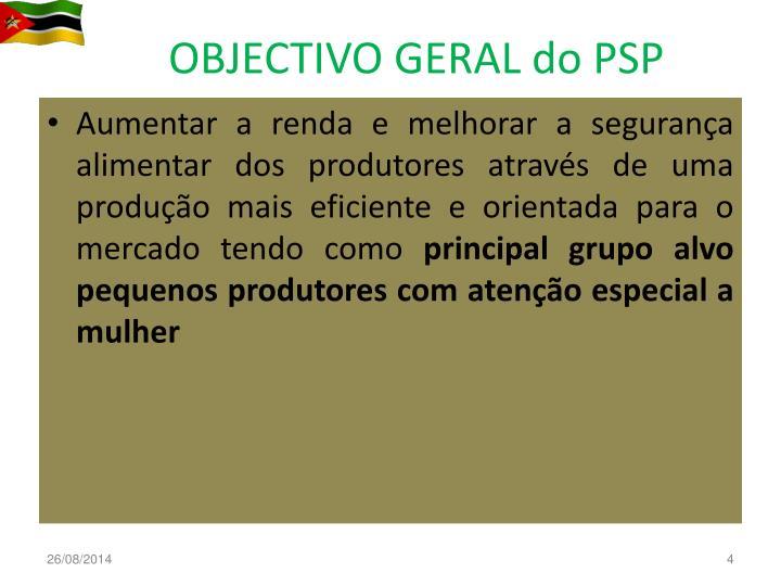 OBJECTIVO GERAL do PSP
