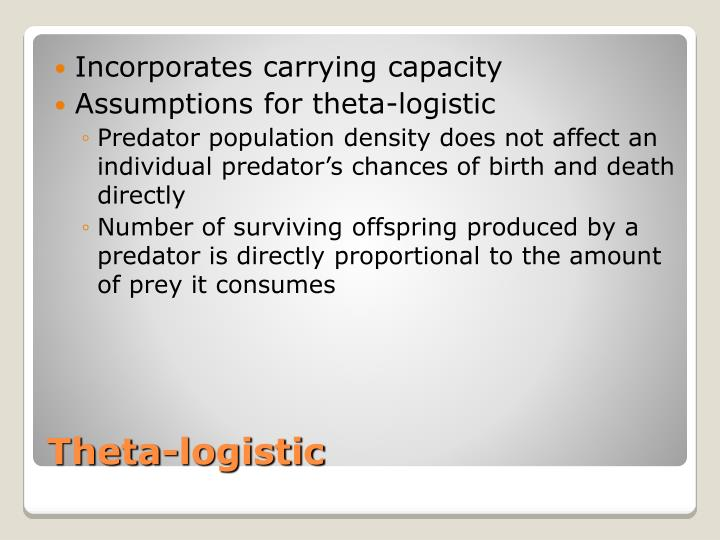 Incorporates carrying capacity