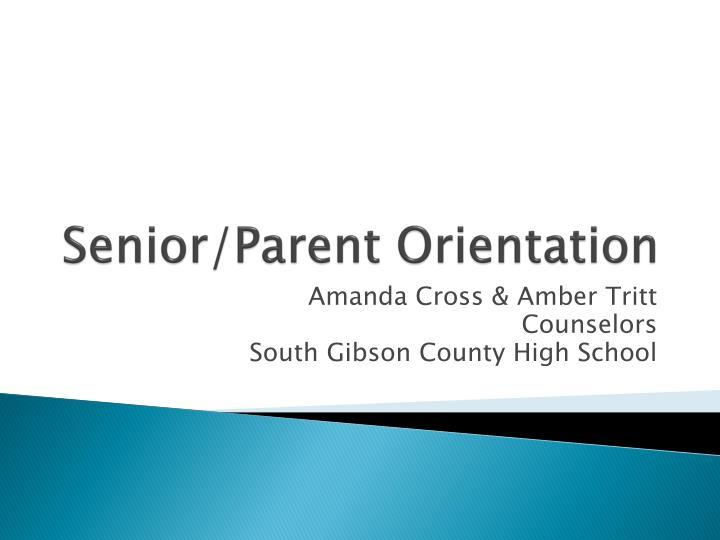 Senior parent orientation